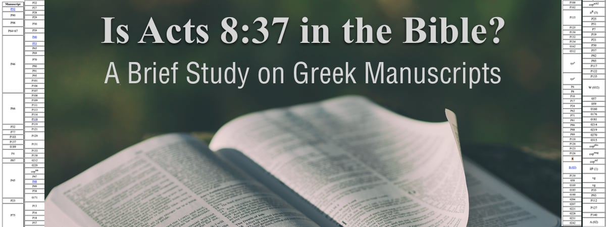 Is Acts 8:37 in the Bible?: A Brief Study on Greek Manuscripts