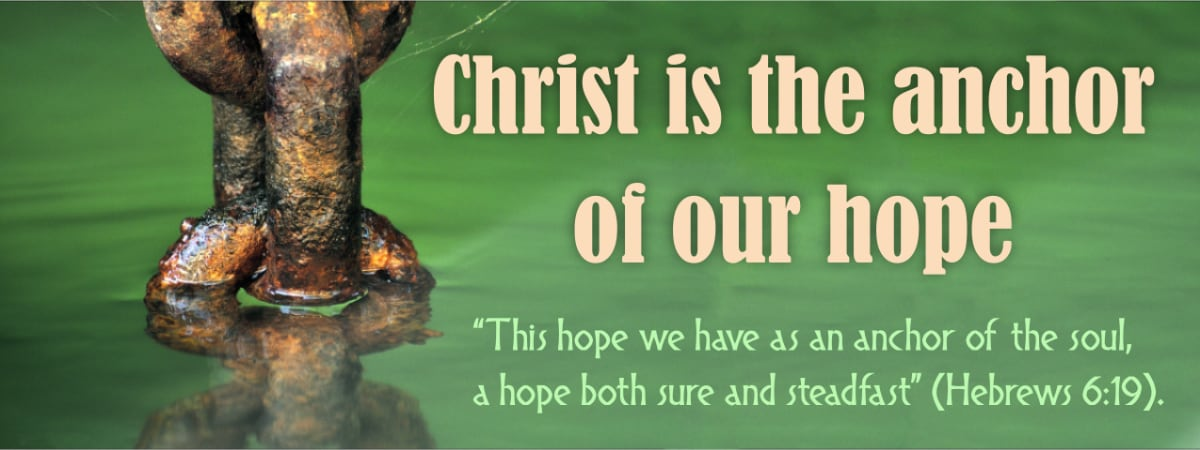 Jesus is the anchor of hope in troubling times