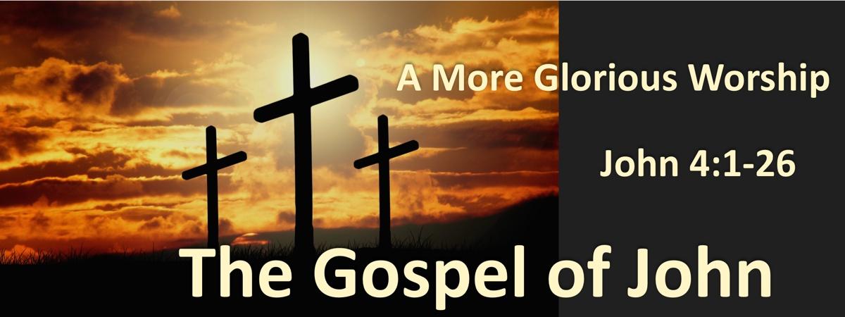 John 4:1-26 True Worship and Samaritans