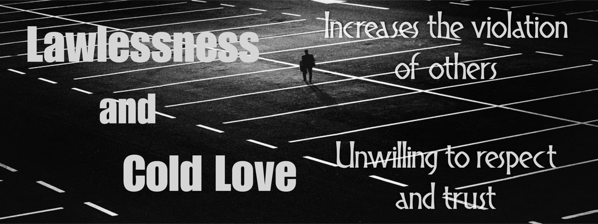 Lawlessness and Cold Love