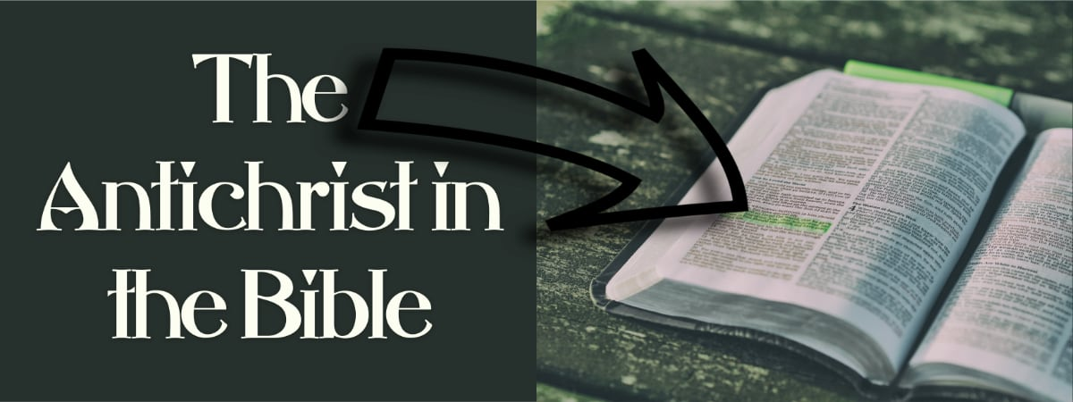 The Antichrist in the Bible: What does the Bible say about the Antichrist?