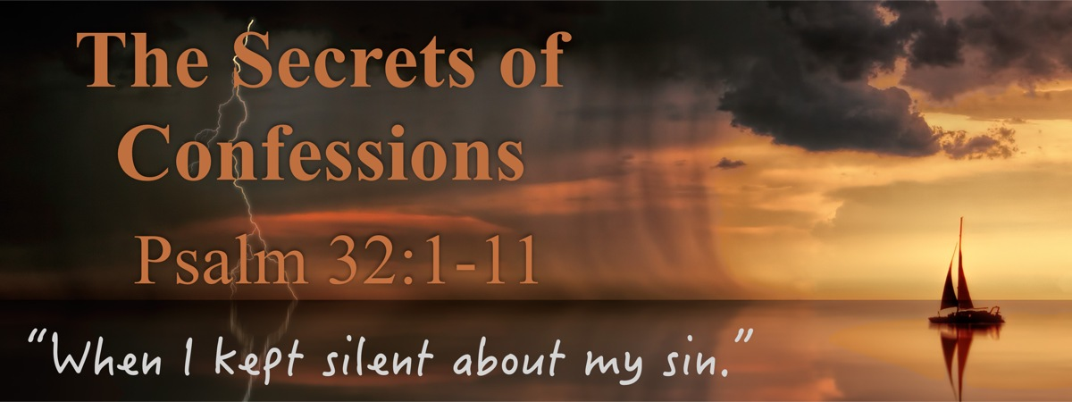The Secrets of Confession (Psalm 32)
