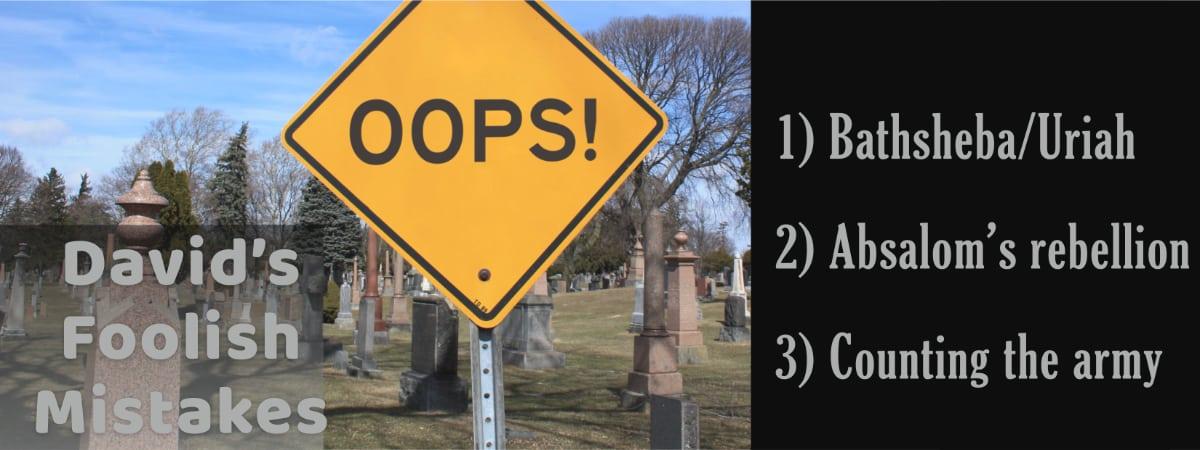 David's three Foolish Mistakes