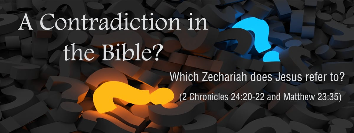 A Contradiction in the Bible? Which Zechariah does Jesus refer? 