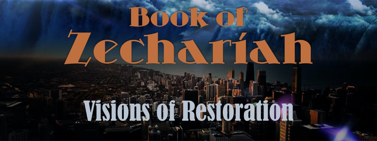 Book of Zechariah: Visions of Return