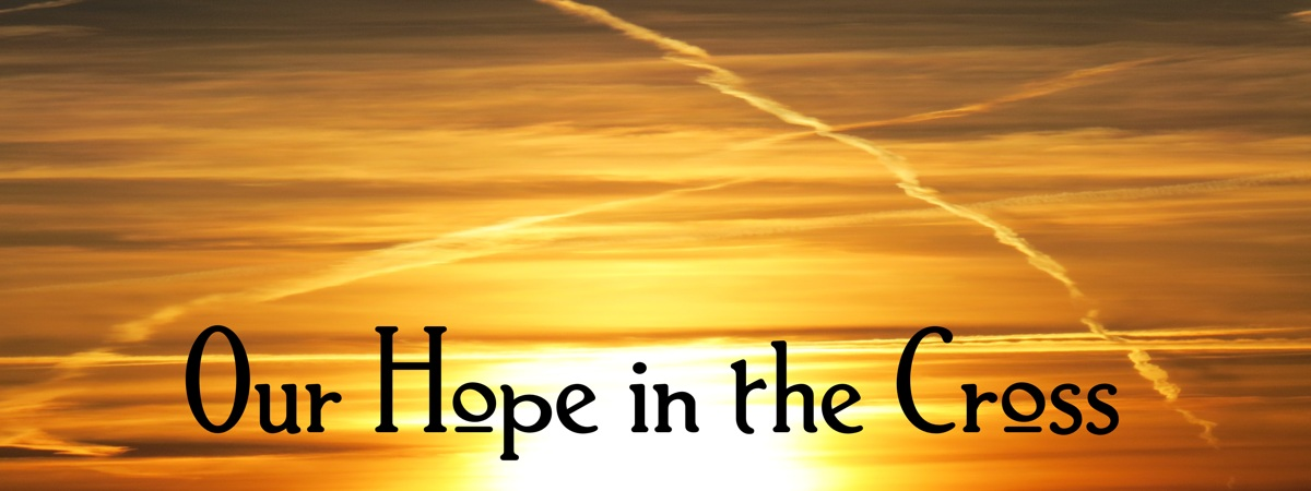 Hope in the cross of Christ
