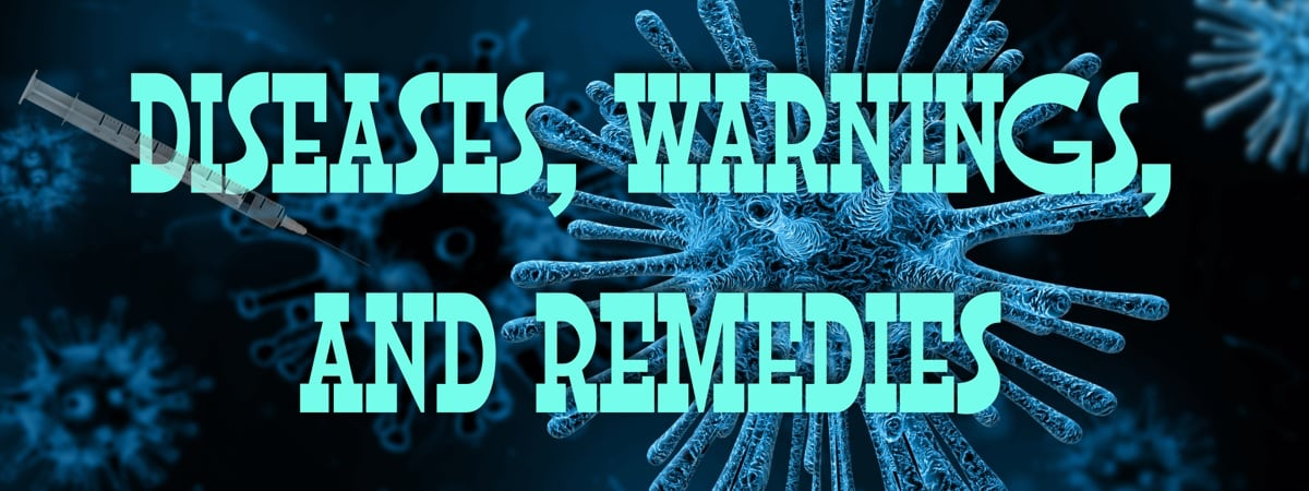 Diseases, Warnings, and Remedies and Vaccinations