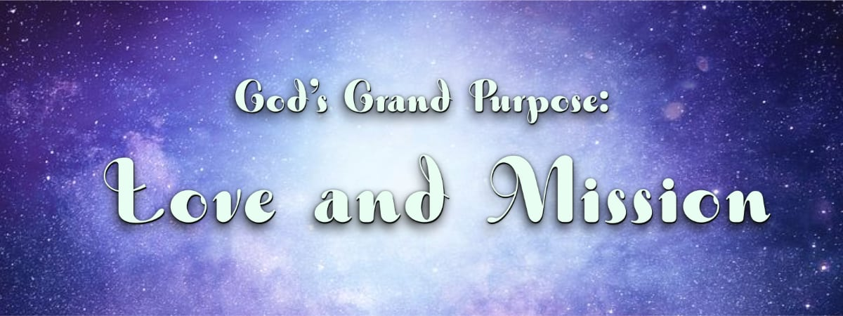 God's Grand Purpose: Love and Mission – Church Leadership Training