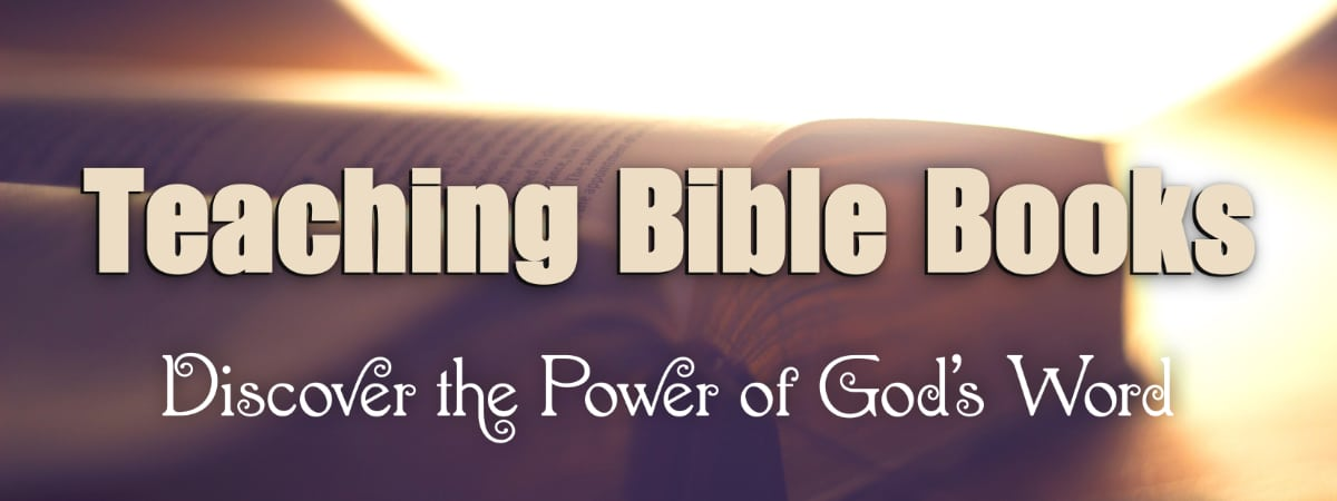 Teaching Bible Books Discover the Power of Teaching God's Word: 