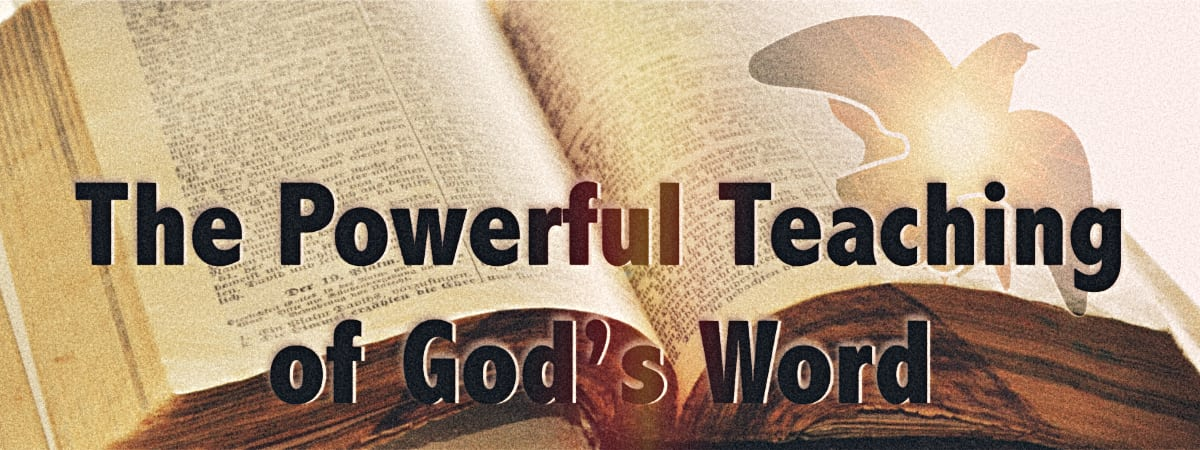 The Powerful Teaching of God's Word Hidden factors make for the powerful 