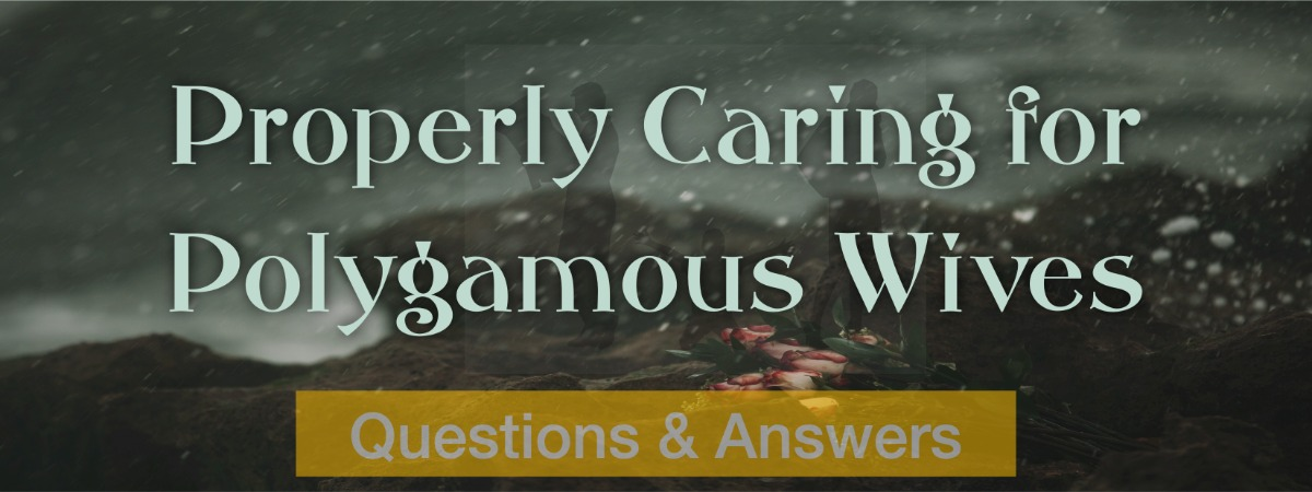 Properly Caring for Polygamous Wives