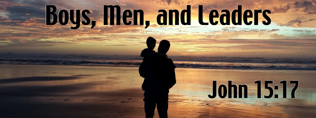 Boys, Men, and Leaders — John 5:17