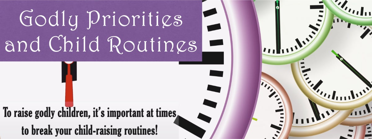 Godly Priorities and Child Routines