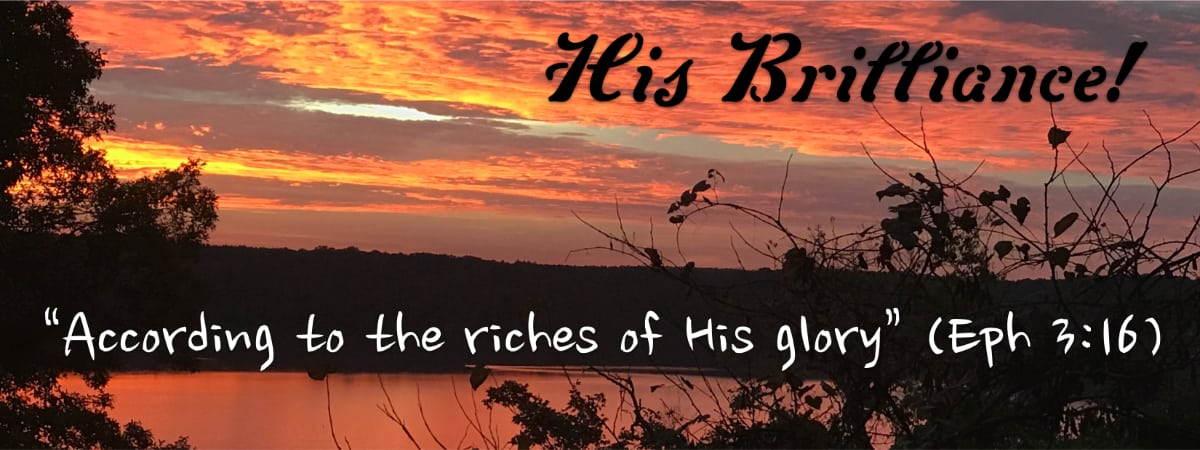 """According to the riches of His glory"" (Eph 3:16)"